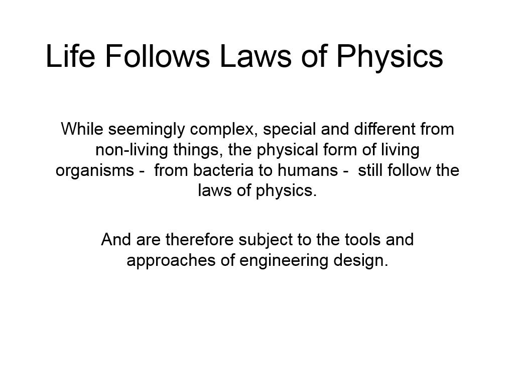 Life Follows Laws of Physics