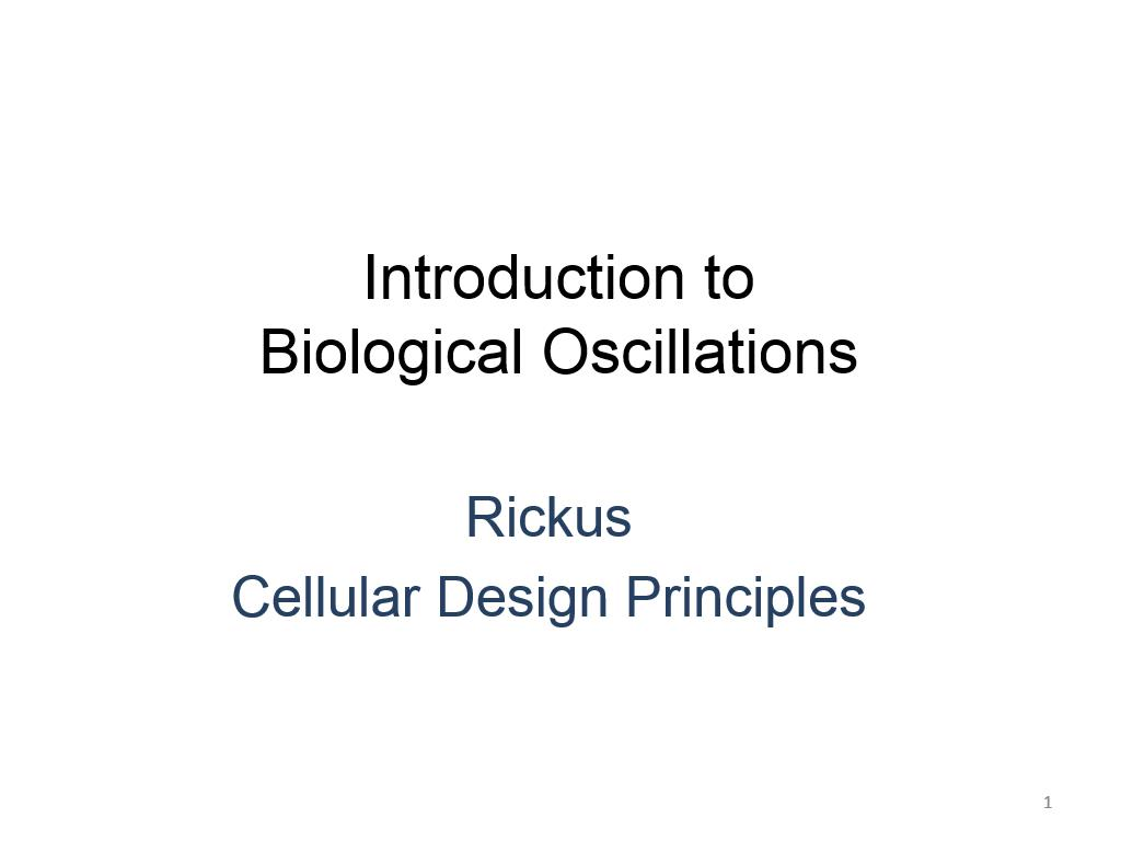 Biological Oscillations I