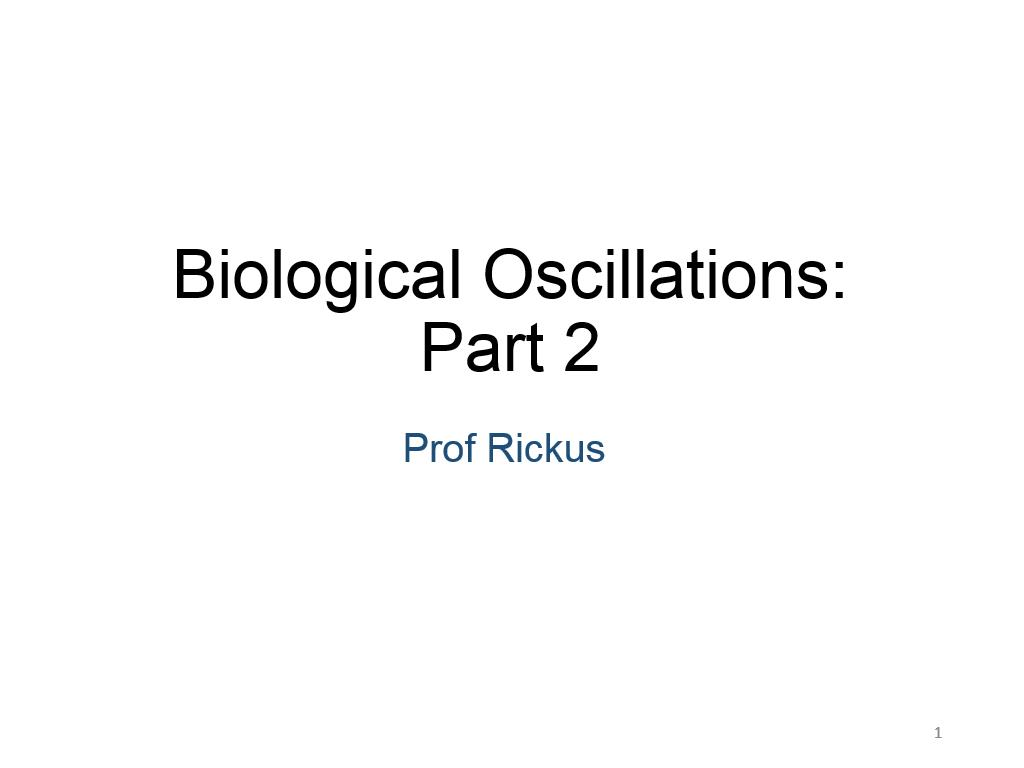 Biological Oscillations II
