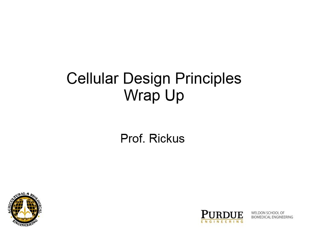 L6.3: Cellular Design Principles Wrap Up