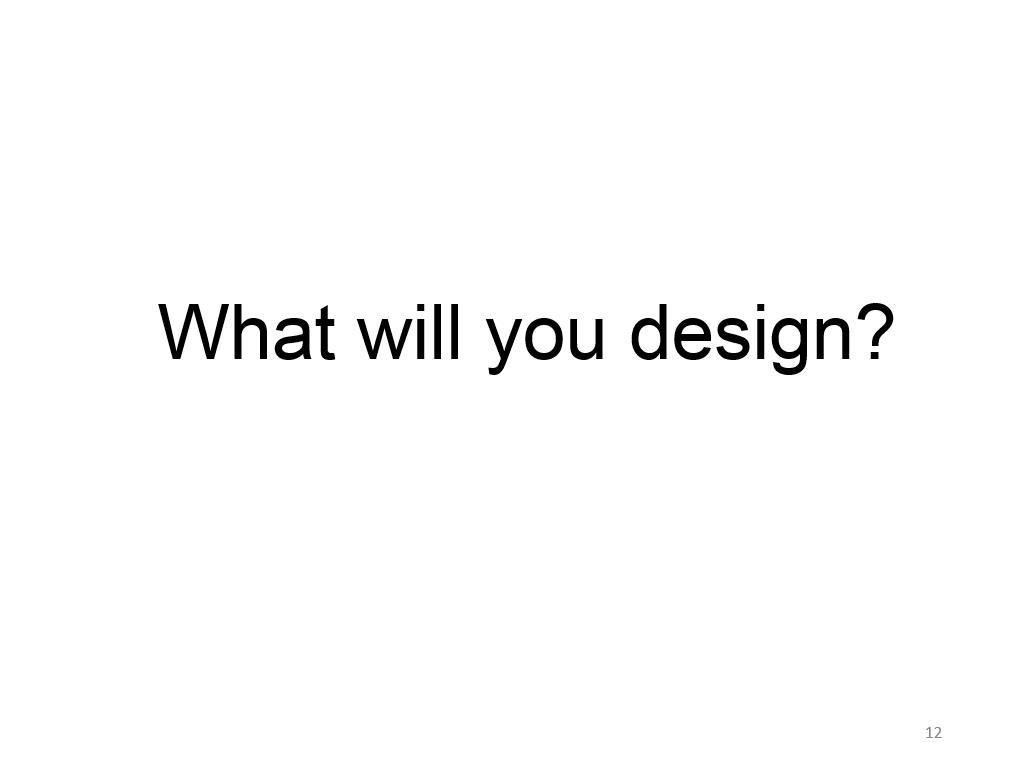 What will you design?