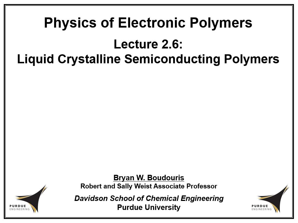 Lecture 2.6: Liquid Crystalline Semiconducting Polymers