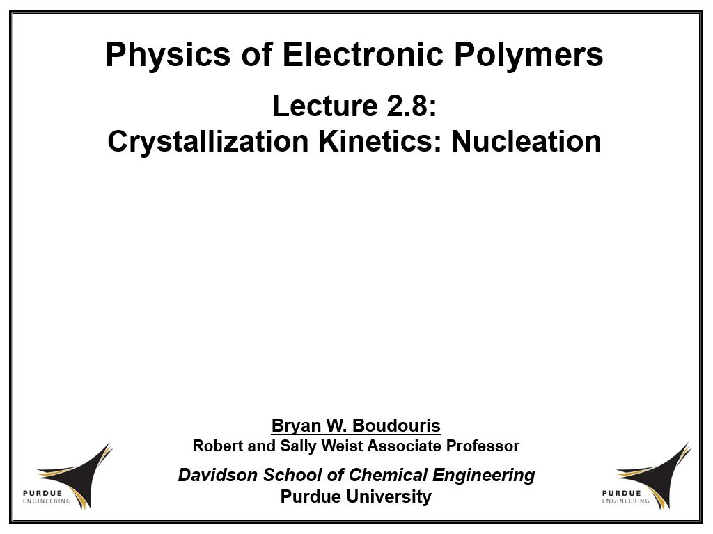 Lecture 2.8: Crystallization Kinetics: Nucleation