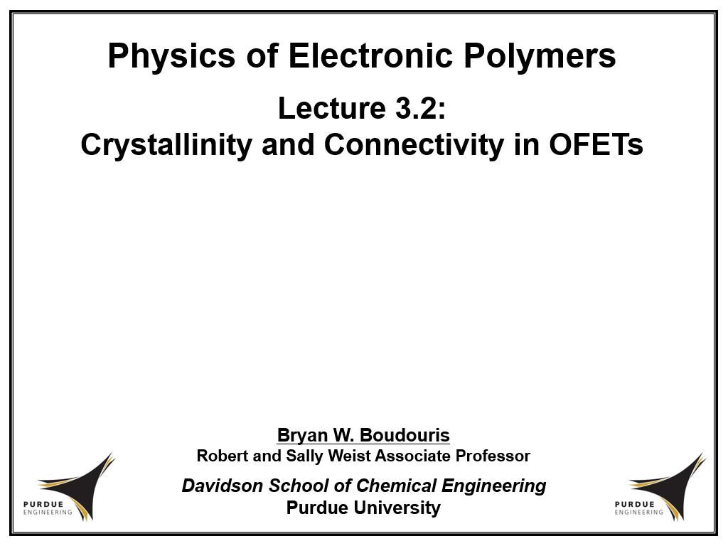 Lecture 3.2: Crystallinity and Connectivity in OFETs