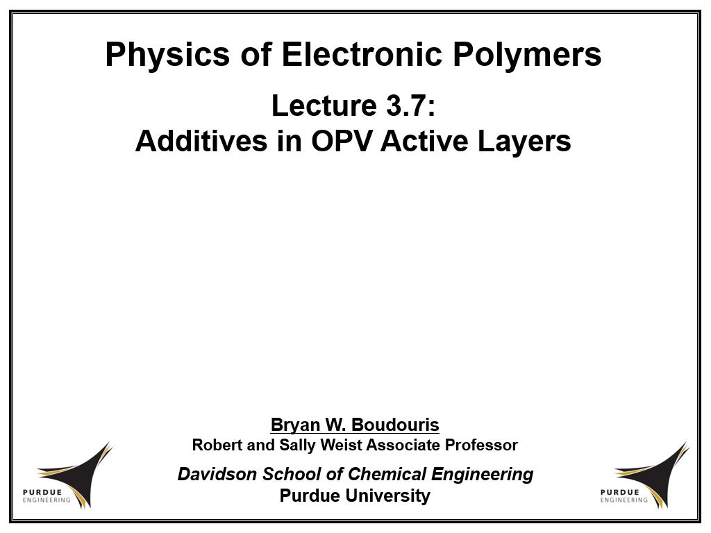 Lecture 3.7: Additives in OPV Active Layers