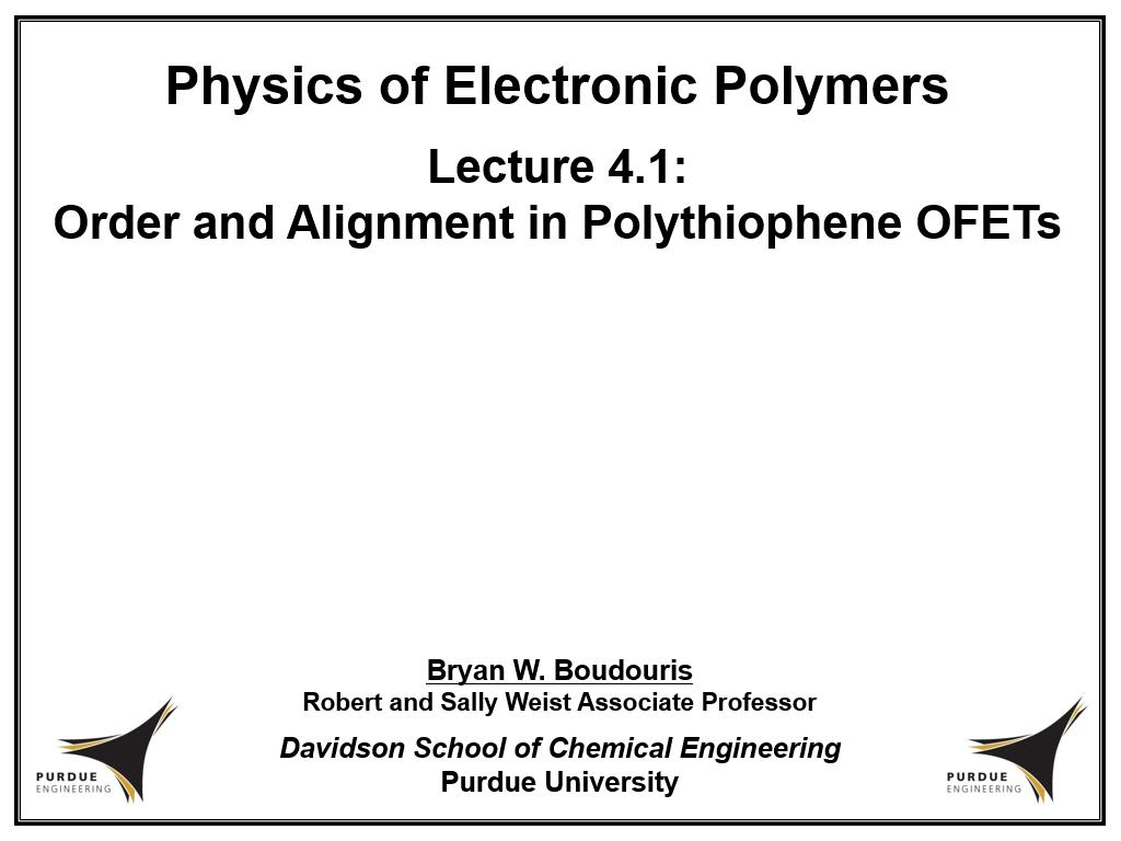 Lecture 4.1: Order and Alignment in Polythiophene OFETs