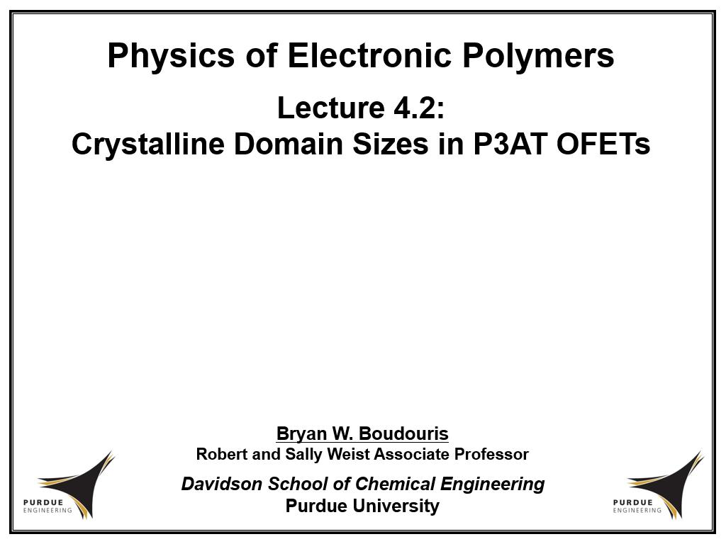 Lecture 4.2: Crystalline Domain Sizes in P3AT OFETs