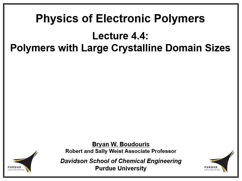 Lecture 4.4: Polymers with Large Crystalline Domain Sizes