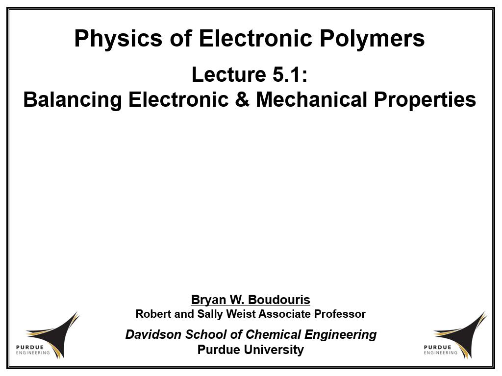 Lecture 5.1: Balancing Electronic & Mechanical Properties