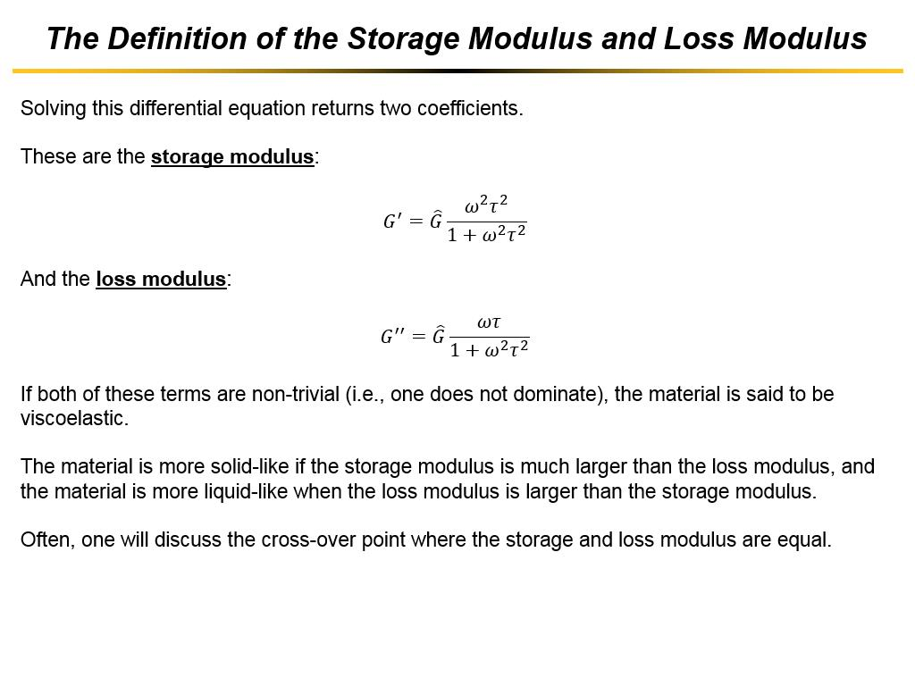 The Definition of the Storage Modulus and Loss Modulus