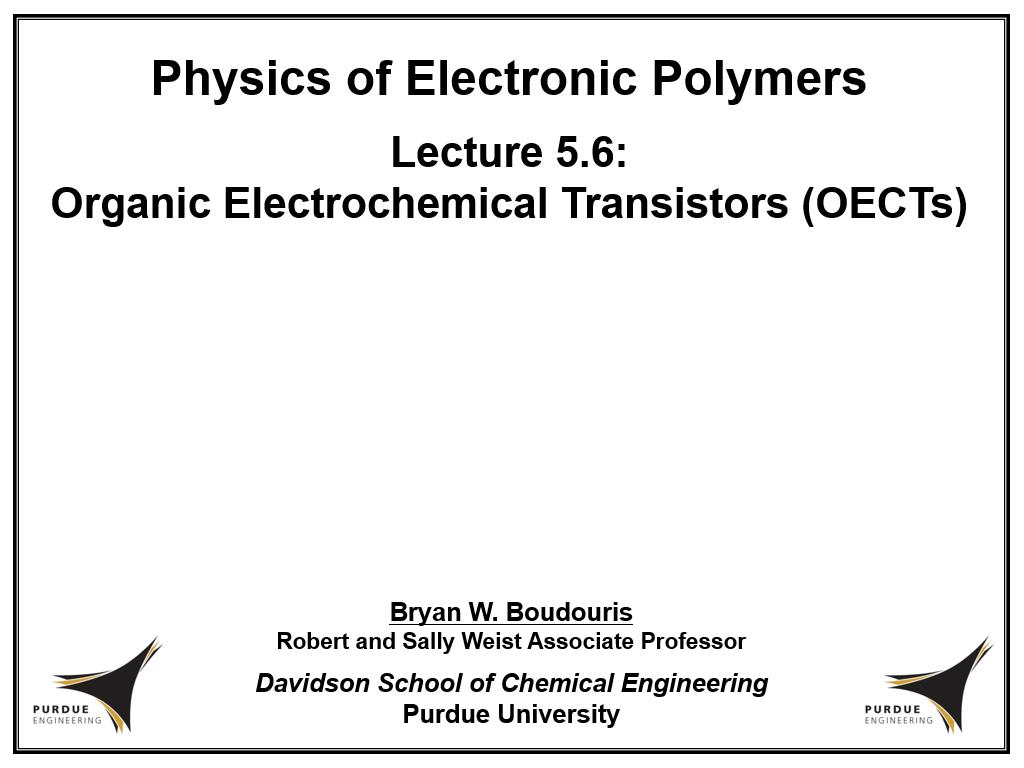 Lecture 5.6: Organic Electrochemical Transistors (OECTs)
