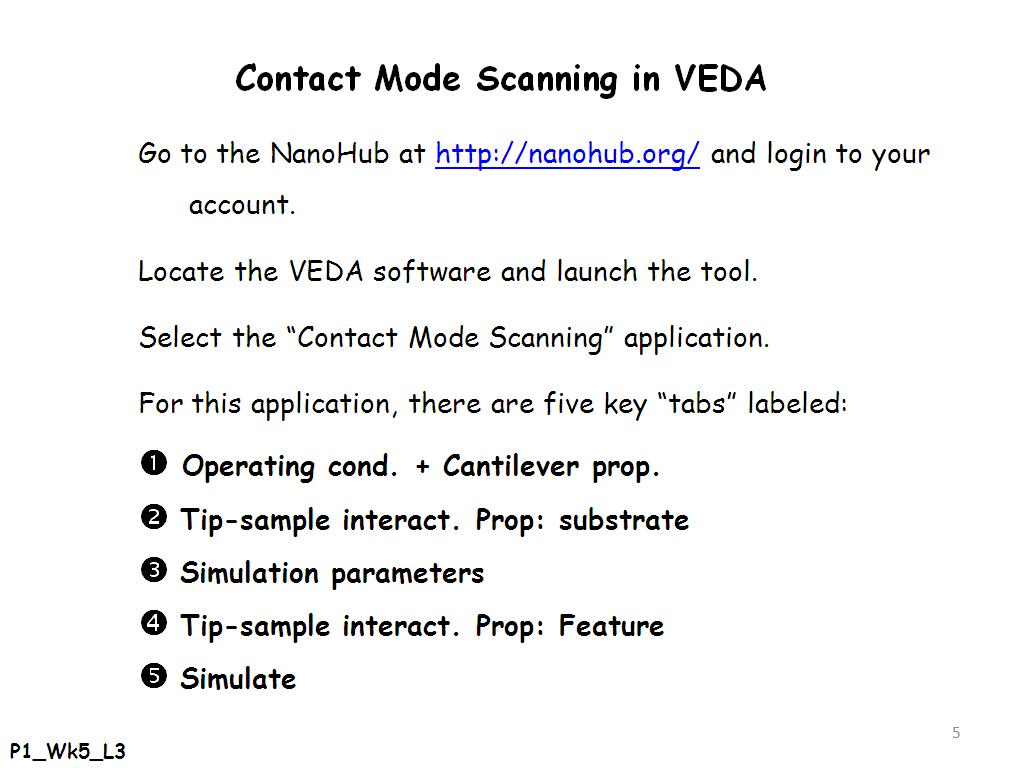 Contact Mode Scanning in VEDA