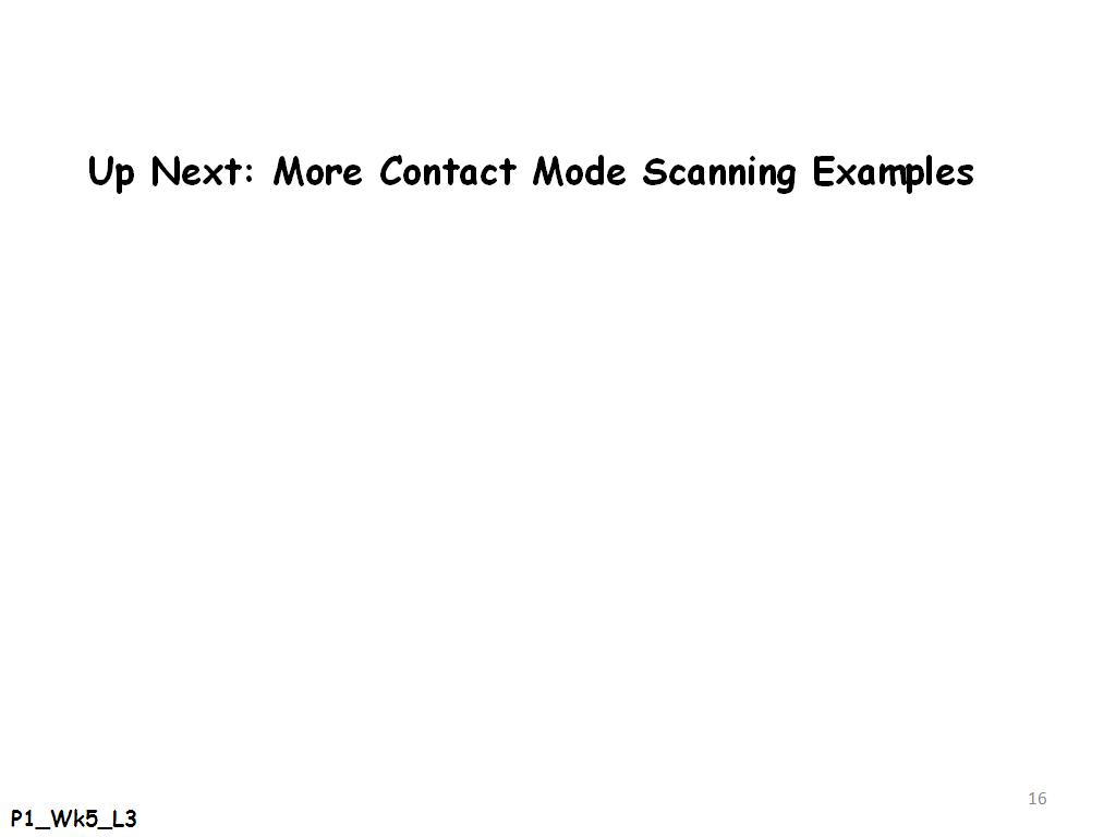 Up Next: More Contact Mode Scanning Examples