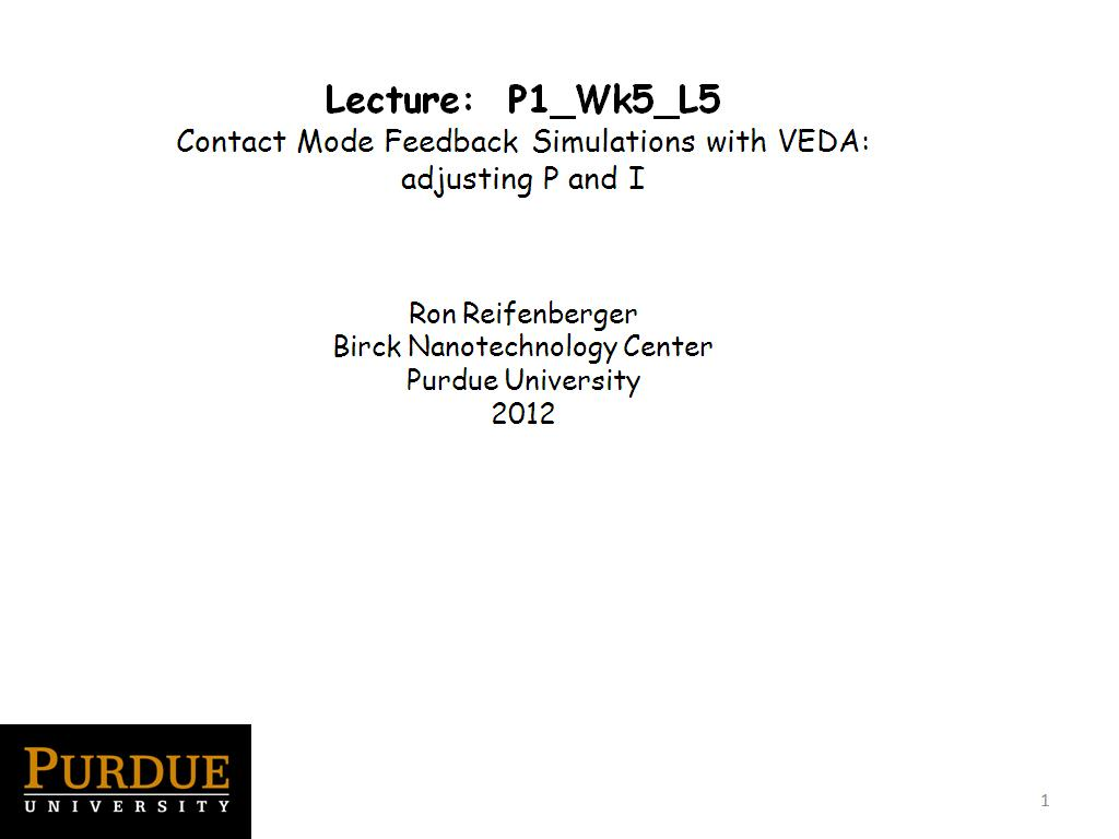 Lecture 5.5:Contact Mode Feedback Simulations with VEDA: adjusting P and I