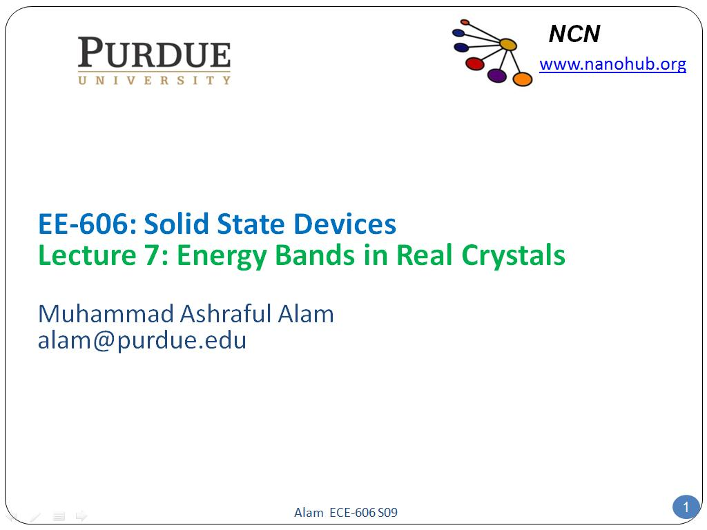 EE-606: Solid State Devices Lecture 7: Energy Bands in Real Crystals