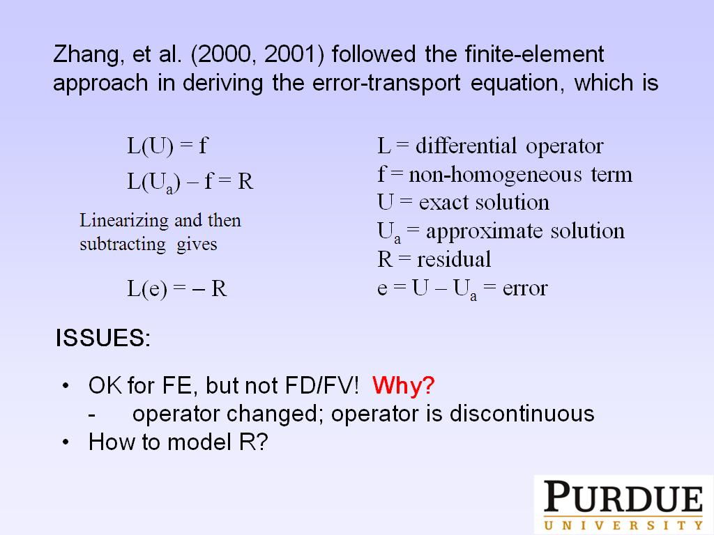 Zhang, et al. (2000, 2001) followed the finite-element approach in deriving the error-transport equation