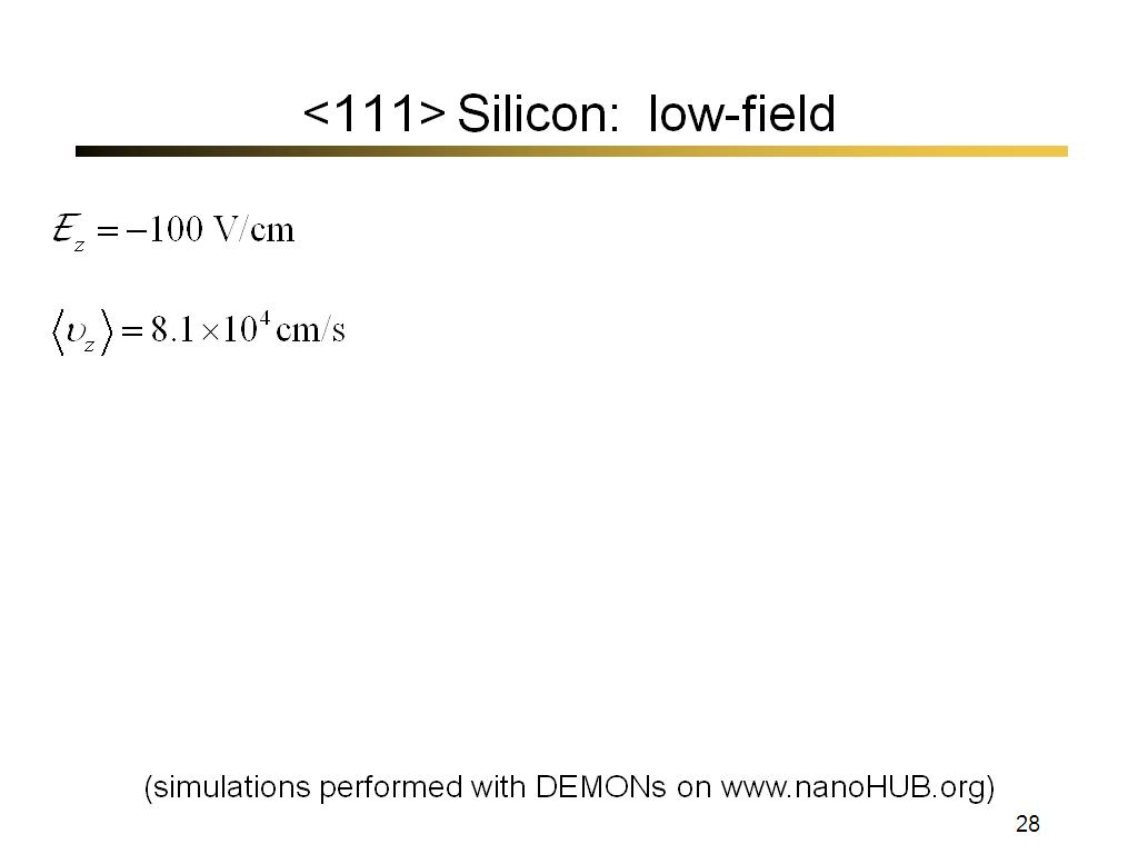 <111> Silicon: low-field