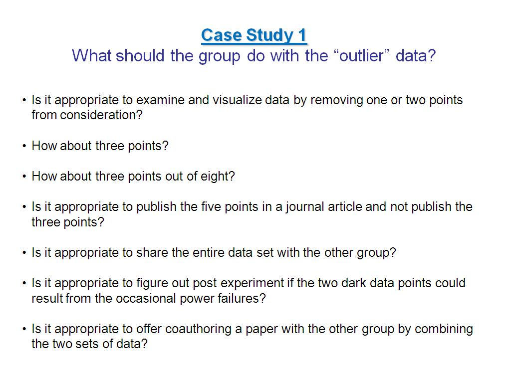 Case Study 1 What should the group do with the