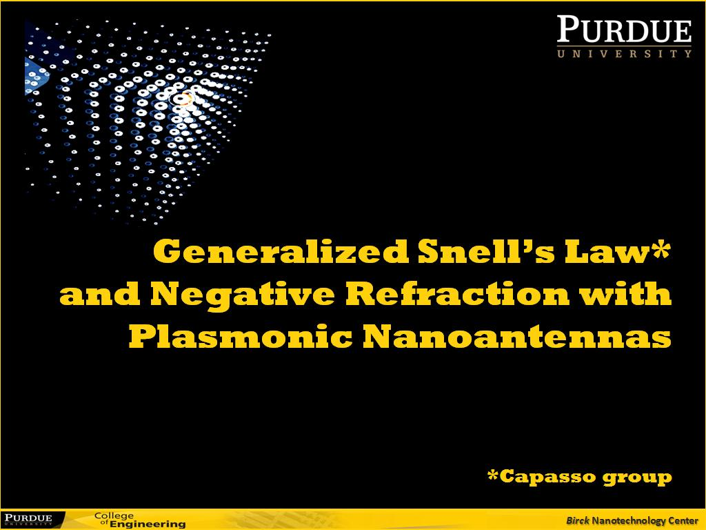 Generalized Snell's Law* and Negative Refraction with Plasmonic Nanoantennas *Capasso group