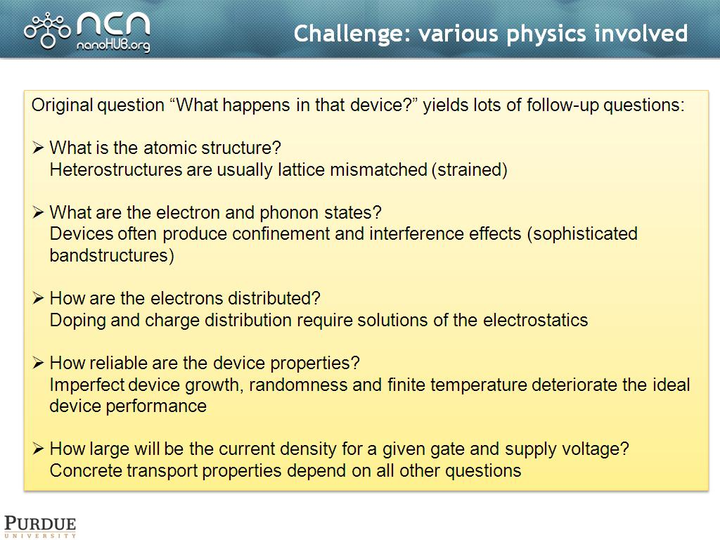 Challenge: various physics involved