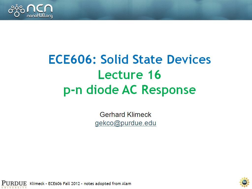 ECE606: Solid State Devices Lecture 16 p-n diode AC Response