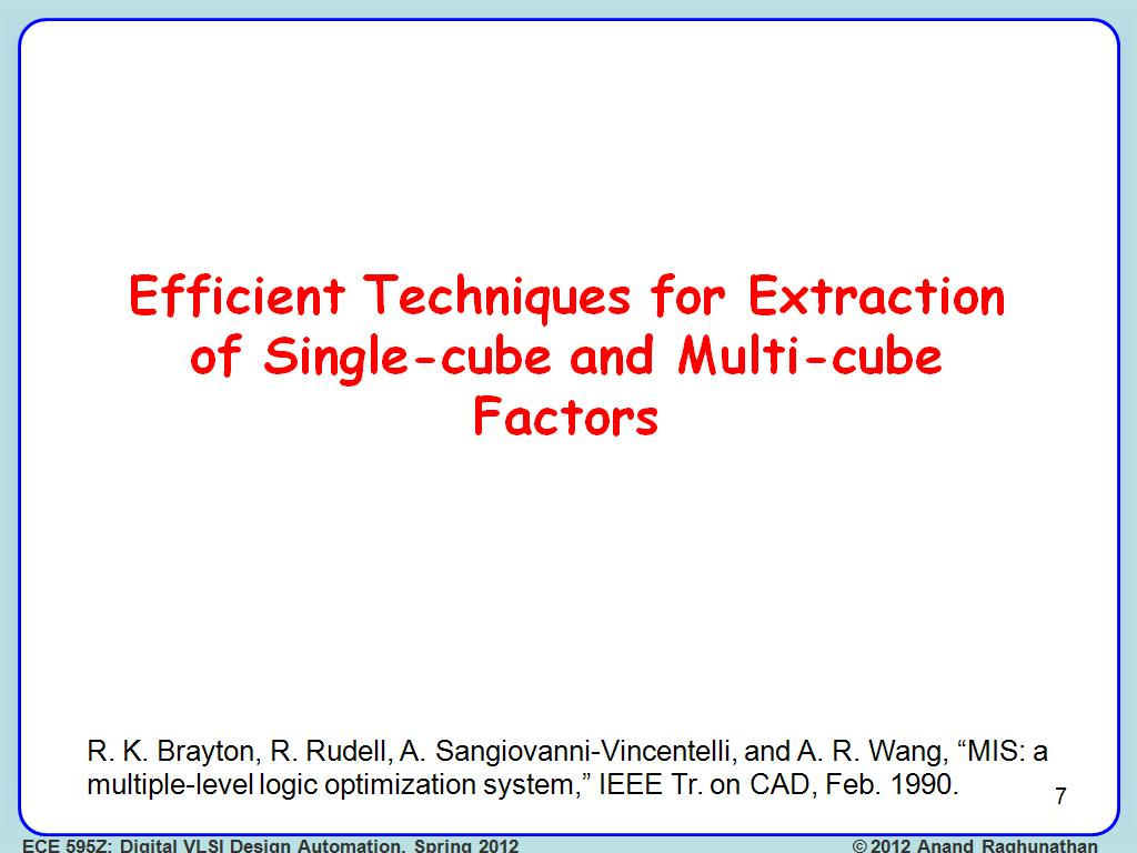 Efficient Techniques for Extraction of Single-cube and Multi-cube Factors