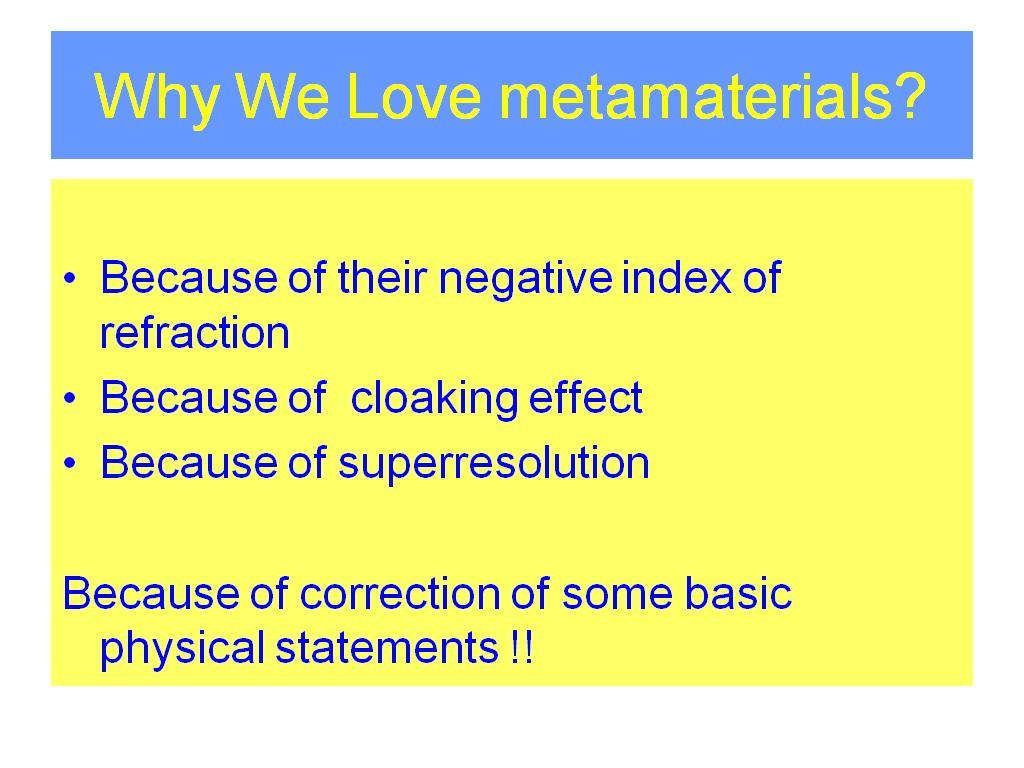 Why We Love metamaterials?