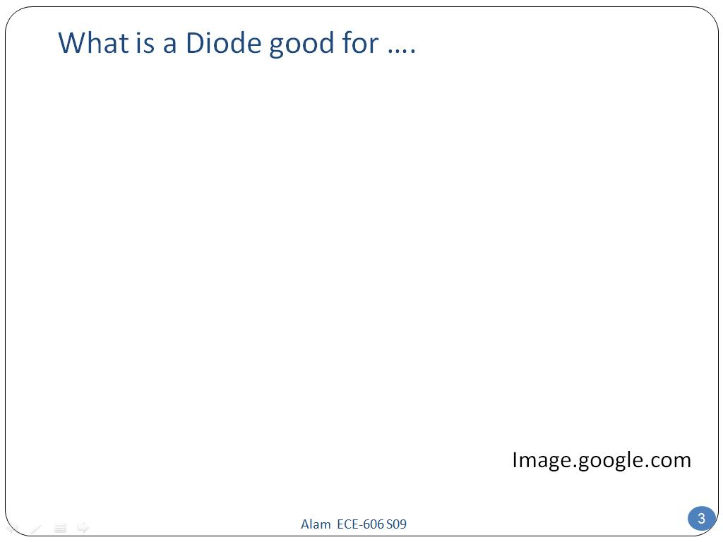 What is a Diode good for ….