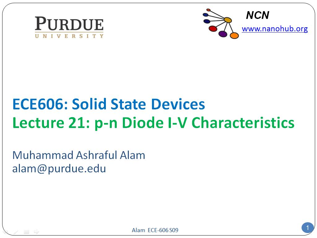 ECE606: Solid State Devices Lecture 21: p-n Diode I-V Characteristics
