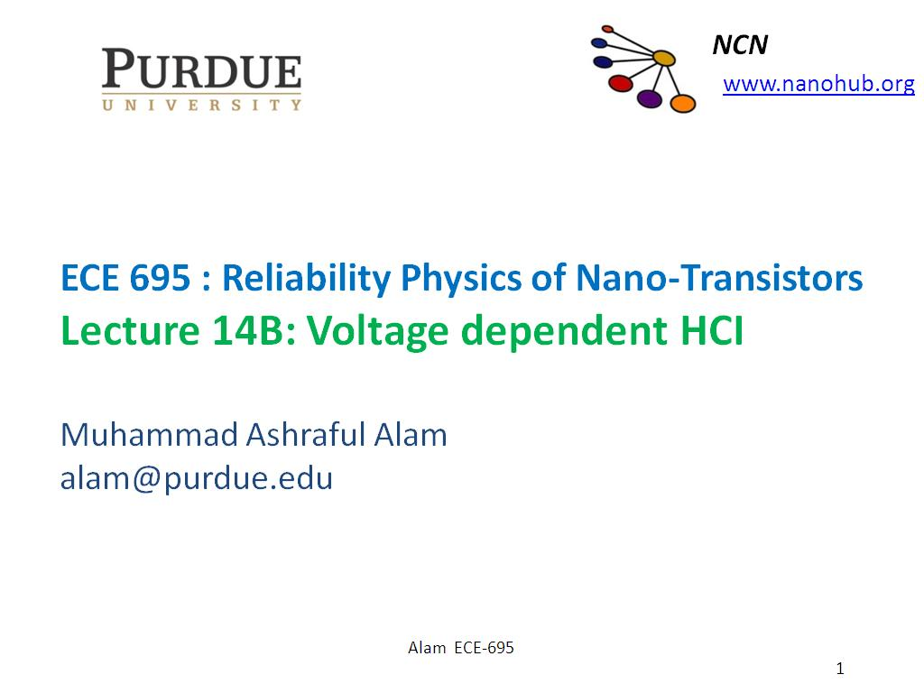 ECE 695 : Reliability Physics of Nano-Transistors Lecture 14B: Voltage dependent HCI