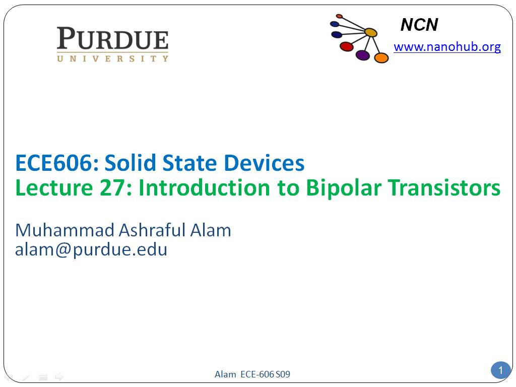 ECE606: Solid State Devices Lecture 27: Introduction to Bipolar Transistors