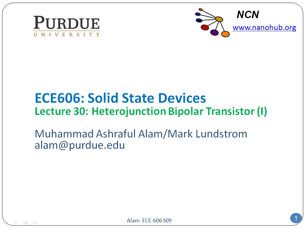 ECE606: Solid State Devices Lecture 30: Heterojunction Bipolar Transistor (I)
