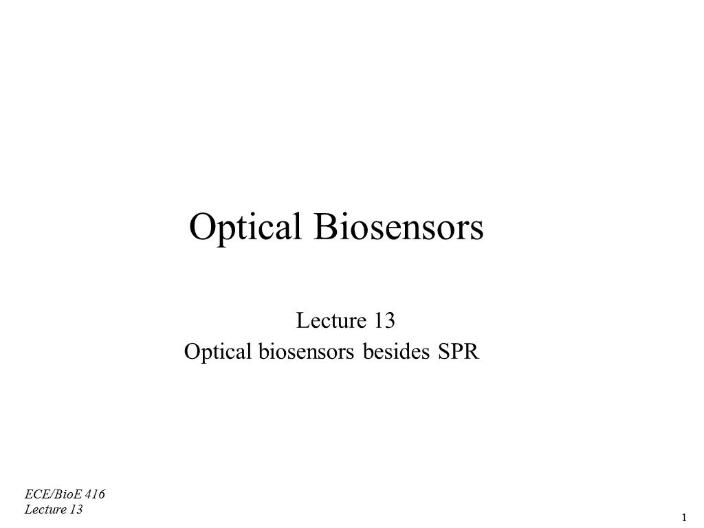 Optical Biosensors Lecture 18 Optical biosensors besides SPR