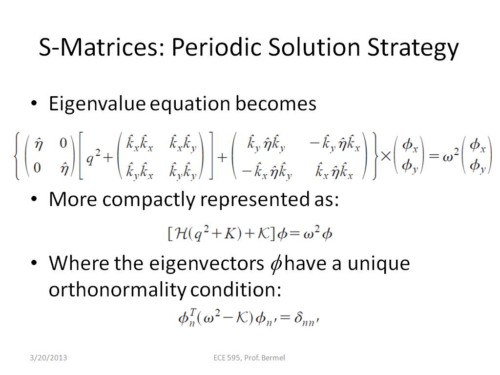 S-Matrices: Periodic Solution Strategy