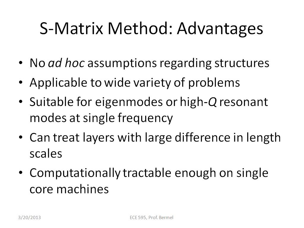 S-Matrix Method: Advantages