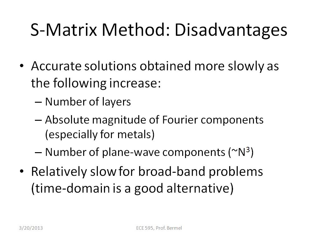 S-Matrix Method: Disadvantages