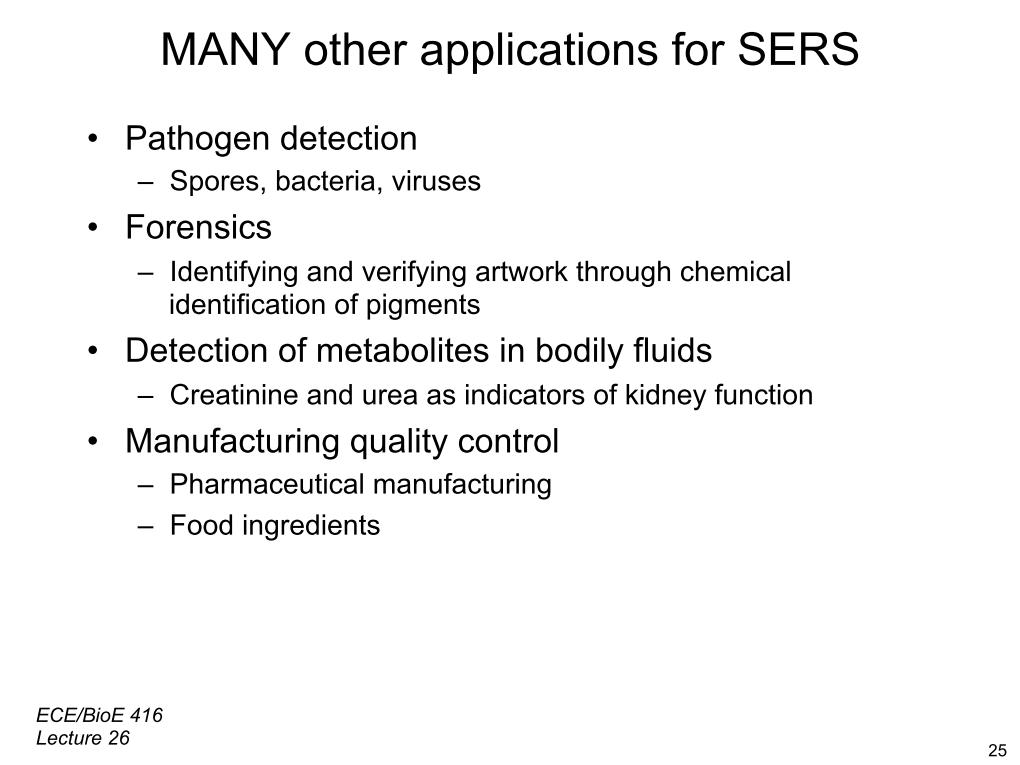 MANY other applications for SERS