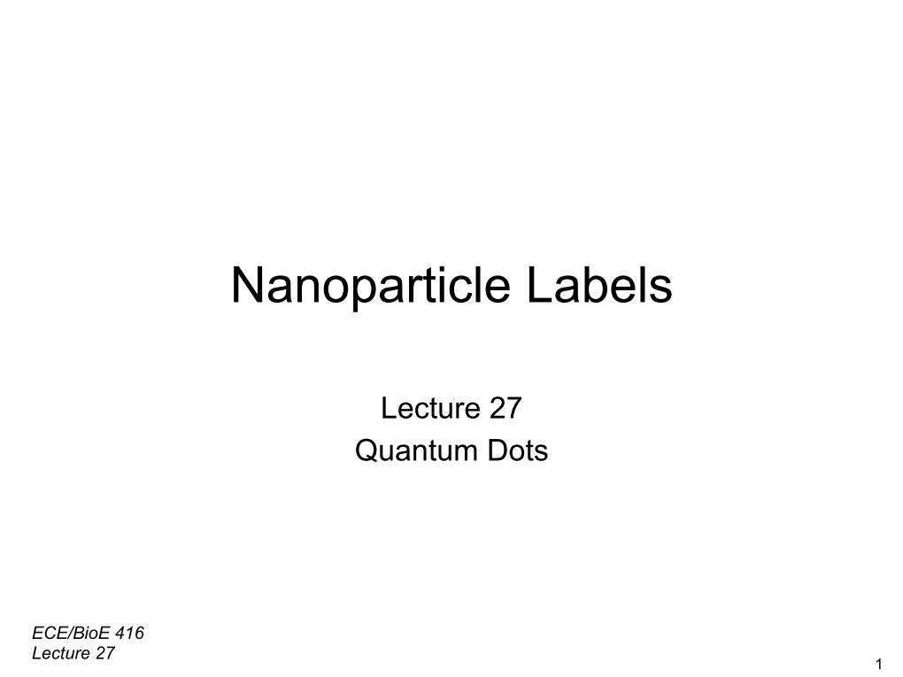 Nanoparticle Labels Lecture 27 Quantum Dots
