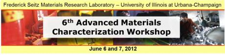 AMC 2012: 6th Advanced Materials Characterization Workshop