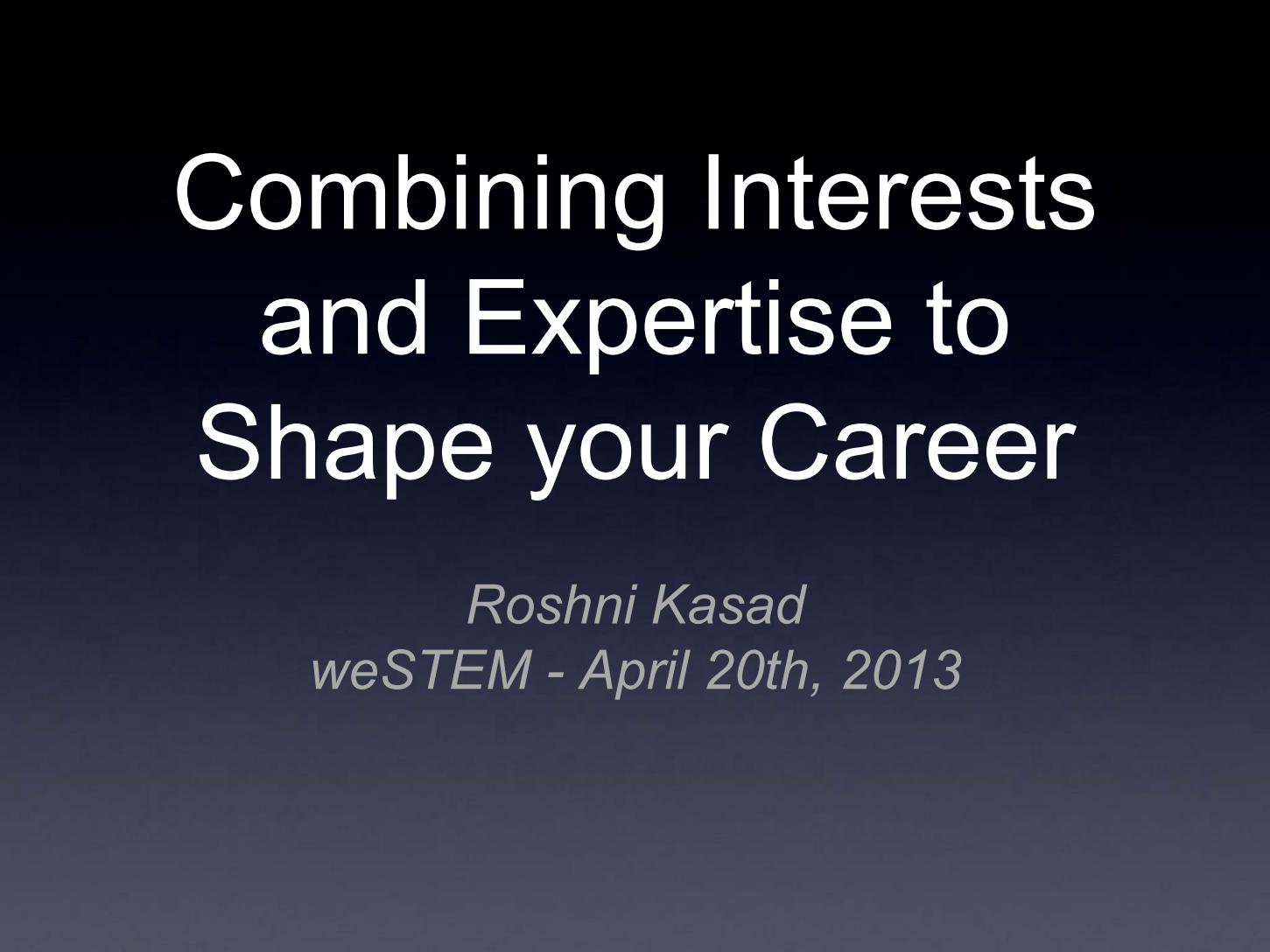 Combining Interests and Expertise to Shape your Career