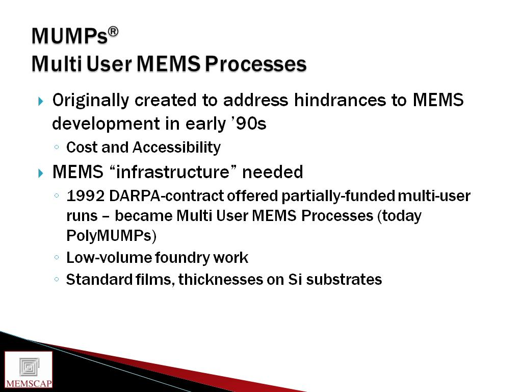 MUMPs® Multi User MEMS Processes