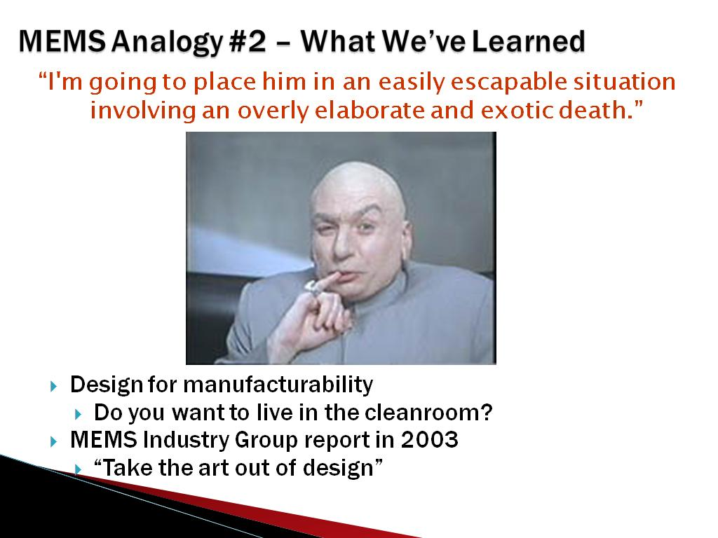 MEMS Analogy #2 – What We've Learned