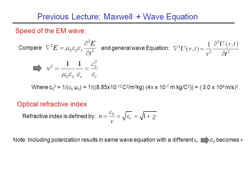 Previous Lecture: Maxwell + Wave Equation