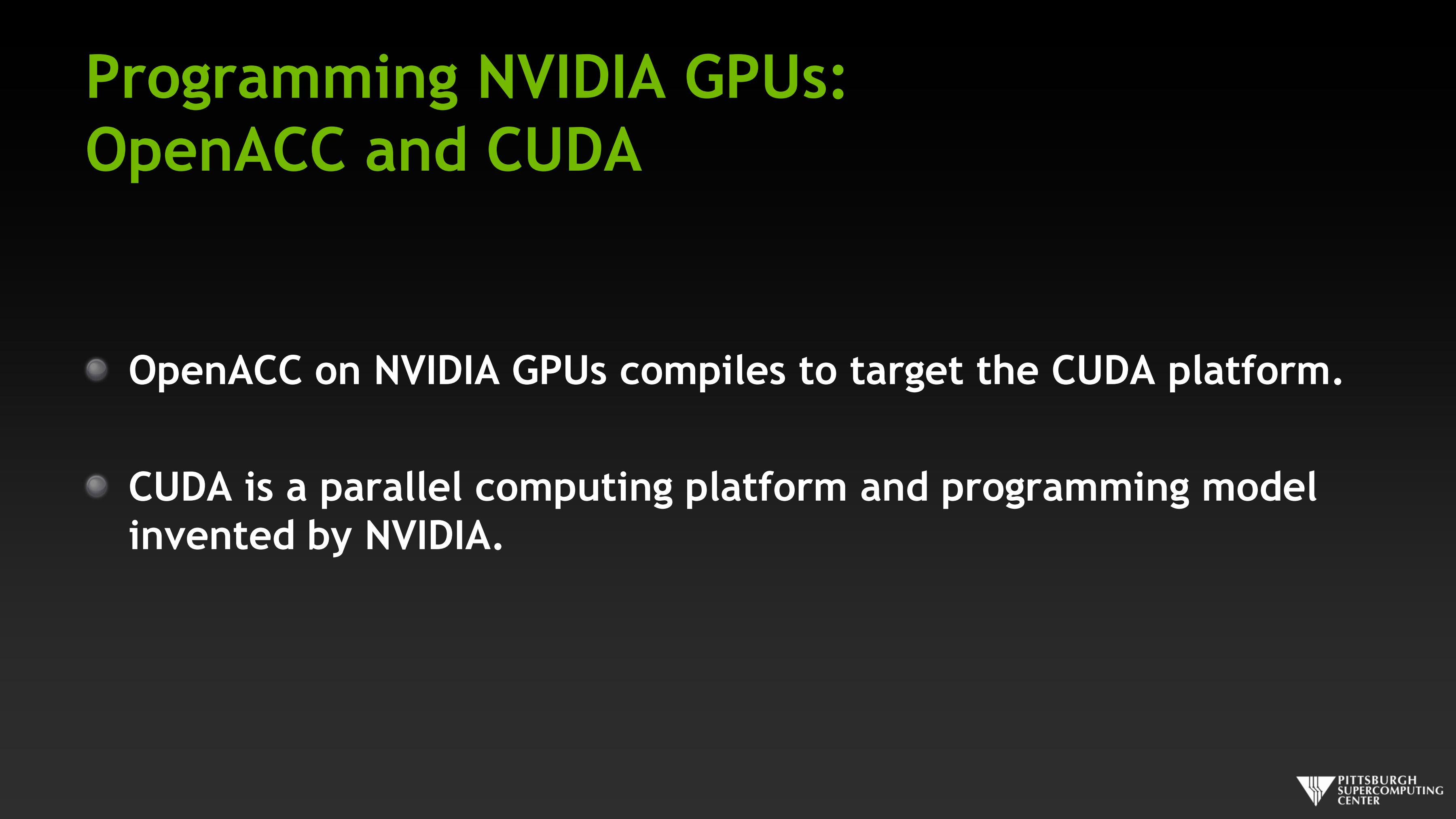 Programming NVIDIA GPUs: OpenACC and CUDA