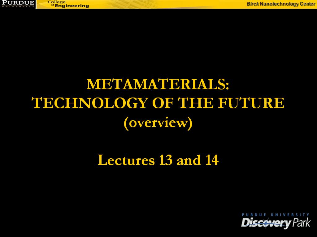 METAMATERIALS: TECHNOLOGY OF THE FUTURE I
