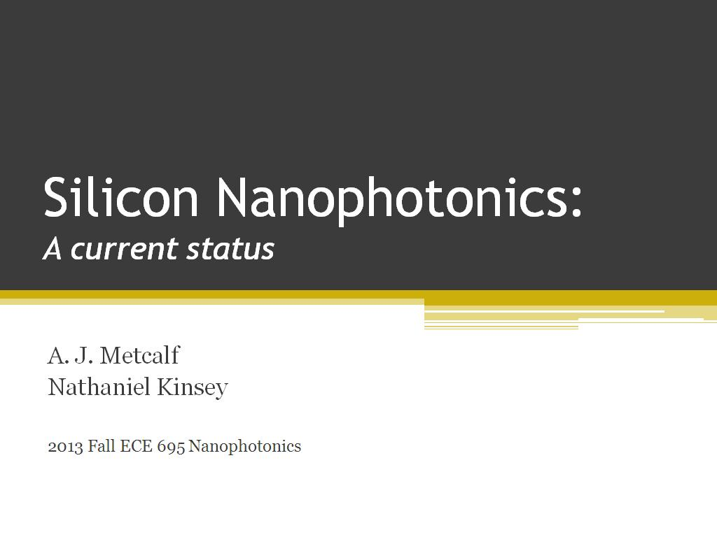 Silicon Nanophotonics: A current status