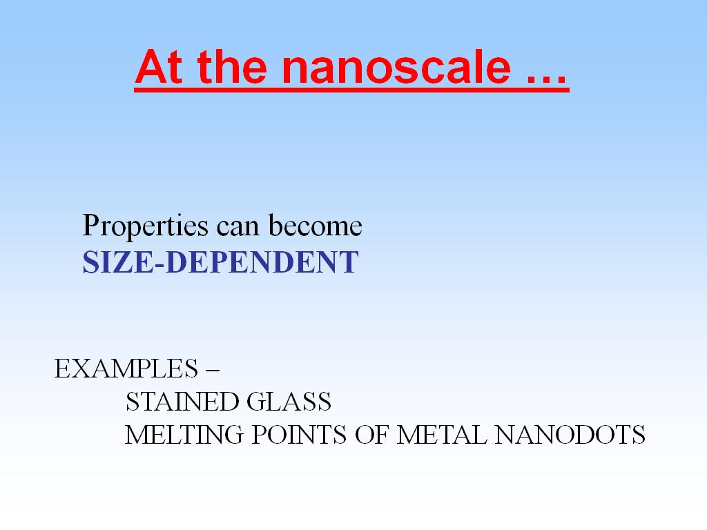 At the nanoscale …