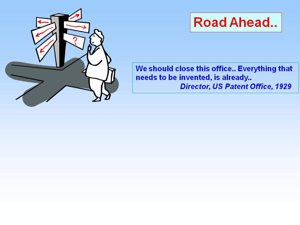 Road Ahead..