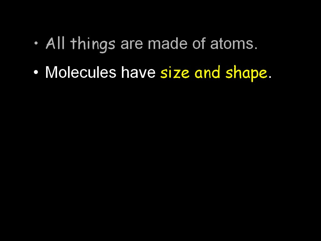 All things are made of atoms