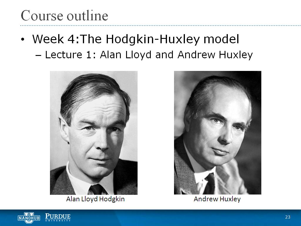 Week 4 Lecture 1: Alan Lloyd and Andrew Huxley